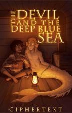 The Devil & The Deep Blue Sea [ LGBTQIA+ ] by Ciphertext