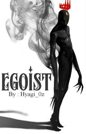 Egoist✔ by HyagI_0z