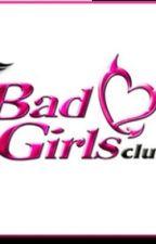 Bad girls club (yn story) by _LoveQuinn_
