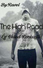 THE HIGH ROAD~Ég Veled Rocksztár by The_Ravel