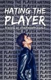 Hating The Player  cover