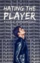 Hating The Player  by