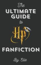 The Ultimate Guide to Harry Potter Fanfiction by Smile_its_Elli