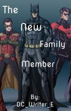 The New Family Member (Bat family Fanfiction) by DC_Writer_E