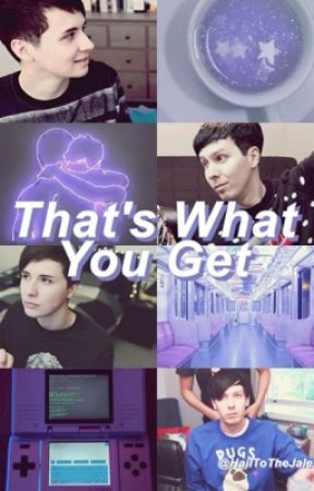 That's What You Get (Phan AU) by sunlight-ryden