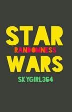 Star Wars Randomness by ReyxSolo