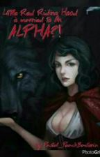 Little Red Riding Hood is married to an Alpha?! by amessipen