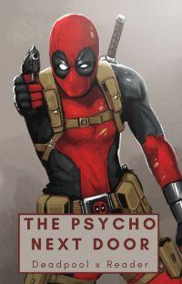The psychopath next door (DeadpoolXReader) cover