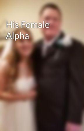 His Female Alpha by NinaMarie13