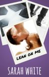 Lean On Me #Wattys2016 cover