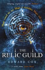 THE RELIC GUILD (and other stories) Updated regularly.  by Edward_Cox