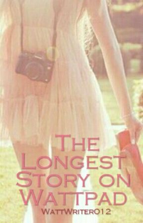 The Longest Story on Wattpad by ilove-bunnies