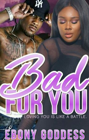 Bad For You {SAMPLE} by EbonyGoddess