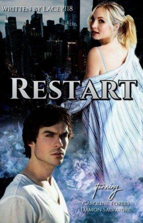 Restart (Caroline/Damon Fanfic) by Lacey118