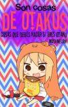 Son cosas de OTAKUS cover
