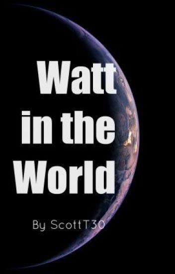 Watt in the World