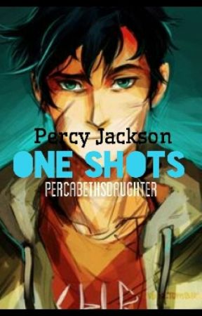 Percy Jackson One-shots by PercabethsDaughter