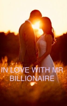 IN LOVE WITH MR BILLIONAIRE (ON HOLD) by Tykhe_shiviis