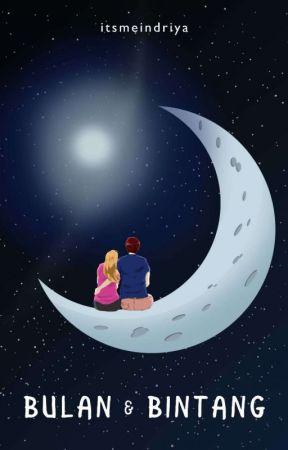 Bulan & Bintang [TELAH DITERBITKAN] by ItsmeIndriya_