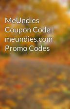MeUndies Coupon Code | meundies.com Promo Codes by meundiescodes