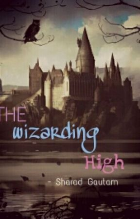 The Wizarding High by sharadboybiebs