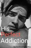 His Perfect Addiction. cover