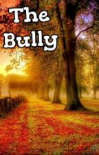 The Bully by Lilylulu12345