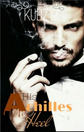 11. His Achilles Heel (bwwm) Completed #Wattys2016 by kudz12