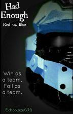 Had Enough (Red vs Blue) by Echoblaze626