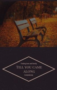 Till You Came Along (Completed) cover
