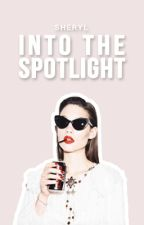 Into The Spotlight | ✓ by cheryl-is-not-here