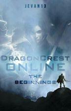 DragonCrest Online: The Beginnings by jevan13