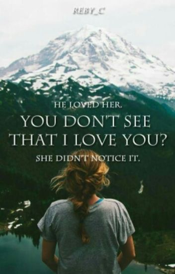 you don't see that i love you?