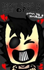 Isn't This a Bit OFF..? (Zacharie X Reader) by MiniMiaou