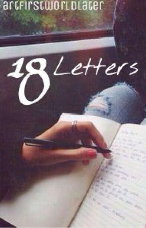 18 Letters ✔ by eatbackwardsistae