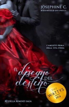 Remind: Il Disegno del Destino   WINNER OF Wattys2016 by Josephine-C