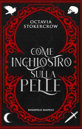 Come Inchiostro Sulla Pelle by Octavia_Stokercrow