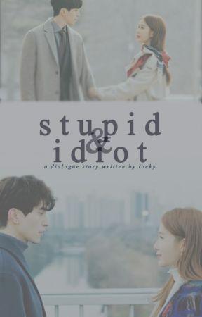 [1.3] Stupid & Idiot by LockAnKey