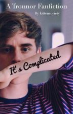 It's Complicated - A Tronnor Fanfic by kittensociety