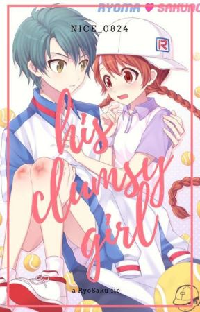 His Clumsy Girl || RyoSaku Fanfic by nice_0824