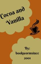 Cocoa And Vanilla by bookwormsince2001
