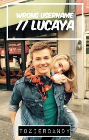 wrong username | lucaya {completed} by toziercandy