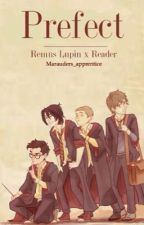 Prefect - Young Remus Lupin X Reader  by rydenonice
