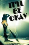 It'll be okay (Sleeping With Sirens and Pierce The Veil fan fiction) cover