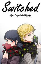 Switched (Miraculous Ladybug) by LadyNoirShipping