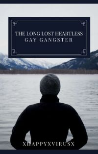 The Long Lost Heartless Gay Gangster (Book 1) Completed cover
