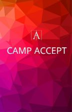CAMP ACCEPT   Closed  by theaccepters