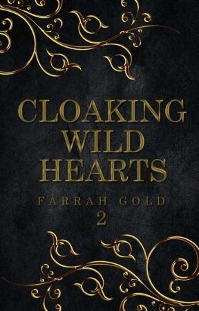 Cloaking Wild Hearts [2] by glitter_xox