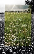 Between The Shades Grass ~ flowerchild!harry & punk!louis story by HumansAndMonsters