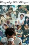 Everything Has Changed. [Larry Stylinson] {Completed} cover